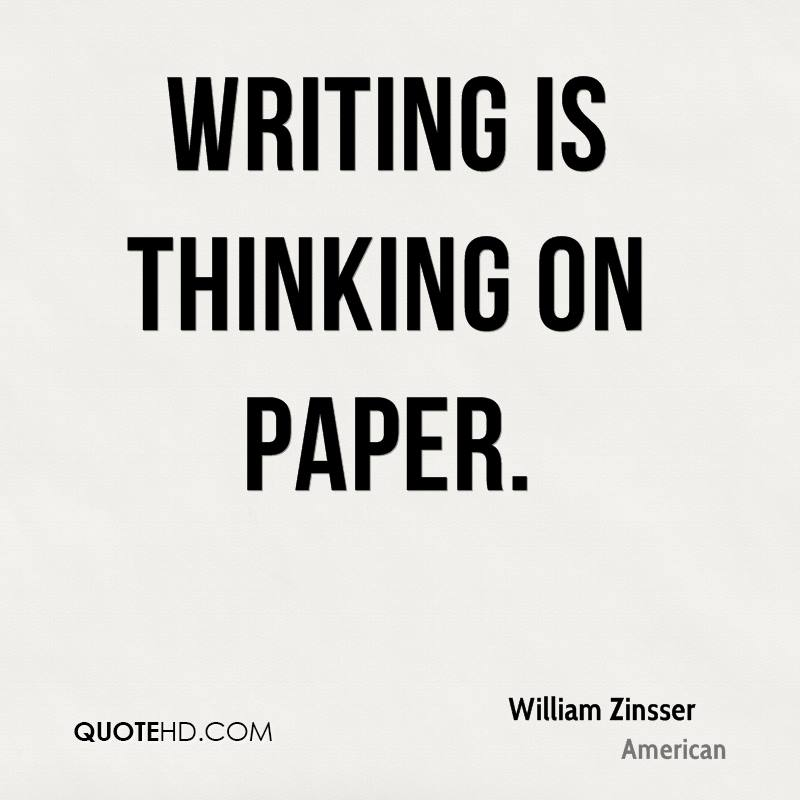 william-zinsser-quote-writing-is-thinking-on-paper